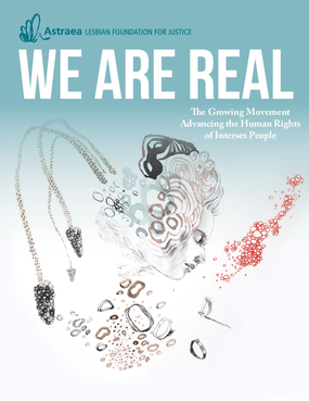 We Are Real: The Growing Movement Advancing the Rights of Intersex People