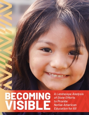 Becoming Visible: A Landscape Analysis of State Efforts to Provide Native American Education for All